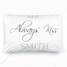 Always Kiss Personalised Name Pillowcase